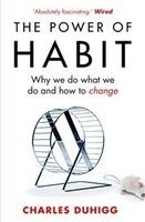 The Power of Habit: Why We Do What We Do, and How to Change: Book by Charles Duhigg