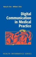 Digital Communication in Medical Practice: Book by William F. Bria , Nancy B. Finn