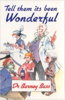 Tell Them it's Been Wonderful: Book by Barney Bass