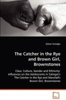 The Catcher in the Rye and Brown Girl, Brownstones: Book by Glsen Terzioglu
