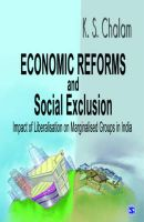 Economic Reforms and Social Exclusion: Impact of Liberalization on Marginalized Groups in India: Book by K. S. Chalam