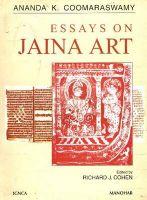 Essays on Jaina Art: Ananda K. Coomaraswamy: Book by Richard J. Cohen