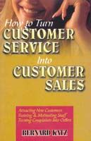 How To Turn Customer Service Into Customer Sales: Book by Bernard Katz
