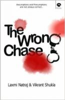 The Wrong Chase: Book by Natraj Laxmi