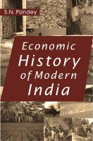 Economic History of Modern India: 1757-1947: Book by S.N. Pandy