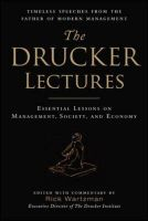 The Drucker Lectures: Essential Lessons on Management, Society and Economy: Book by Peter F. Drucker