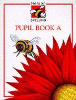 Nelson Spelling: Bk.A: Book by John Jackman