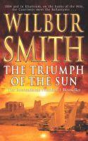 The Triumph Of The Sun: Book by Wilbur Smith