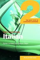 Colloquial Italian 2: The Next Step in Language Learning: Book by Sylvia Lymbery