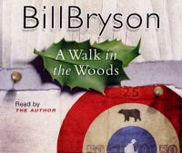 A Walk in the Woods: Book by Bill Bryson