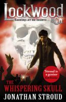 Lockwood & Co: the Whispering Skull: Book 2: Book by Jonathan Stroud