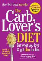 The CarbLover's Diet: Book by Ellen Kunes , Frances Largeman-Roth