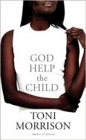 God Help the Child: Book by Toni Morrison