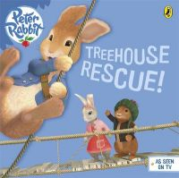 Peter Rabbit: Treehouse Rescue!: Book by Beatrix Potter