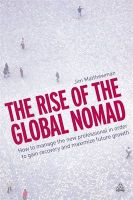 The Rise of the Global Nomad: How to Manage the New Professional in Order to Gain Recovery and Maximize Future Growth:Book by Author-Jim Matthewman