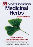 55 Most Common Medicinal Herbs: The Complete Natural Medicine Guide: Book by Heather Boon
