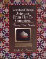 Occupational Therapy Activities from Clay to Computers: Theory and Practice (English) 1st Edition (Paperback): Book by Estelle Breines