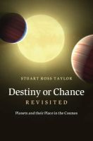 Destiny or Chance Revisited: Planets and Their Place in the Cosmos: Book by Stuart Ross Taylor