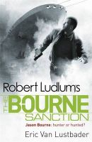 Robert Ludlum's the Bourne Sanction: Book by Eric Van Lustbader