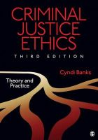 Criminal Justice Ethics: Theory and Practice: Book by Cynthia L. Banks