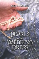Pearls on the Wedding Dress: Book by Betty , F. Thompson