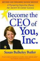 Becoming the CEO of You, Inc.: A Pioneering Executive Shares Her Secrets for Career Success: Book by Susan Bulkeley Butler