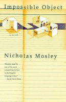 Impossible Object: Book by Nicholas Mosley