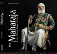 THE MAHARAJA AND THE PRINCELY STATES OF INDIA: Book by Sharada Dwivedi