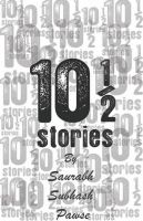 10 1/2 Stories : Book by Saurabh S Pawse