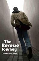 The Reverse Journey:Book by Author-Vivek Kumar Singh