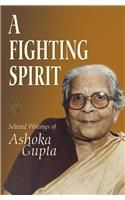 A Fighting Spirit: Selected Writings of Ashoka Gupta: Book by Narayani Gupta