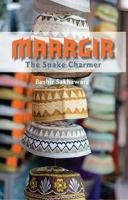 MAARGIR ~ The Snake Charmer: Book by Bashir Sakhawarz