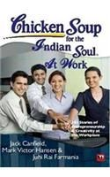 Chicken Soup for the Indian Soul: At Work: Book by Jack Canfield