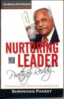 Nurturing Leader : Prathap Reddy:Book by Author-Shrinivas Pandit