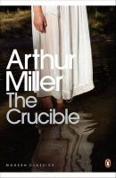The Crucible: A Play in Four Acts: Book by Arthur Miller