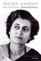 Indira Gandhi: Tryst with Power:Book by Author-Nayantara Sahgal