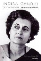 Indira Gandhi: Tryst with Power: Book by Nayantara Sahgal