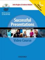 Successful Presentations: DVD and Student's Book Pack: A Video Series Teaching Business Communication Skills for Adult Professionals: Book by John Hughes