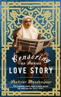 Censoring an Iranian Love Story:Book by Author-Shahriar Mandanipour , Sara Khalili