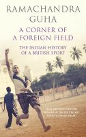 A Corner of a Foreign Field: The Indian History of a British Sport: Book by Ramachandra Guha