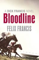 Bloodline:Book by Author-Felix Francis