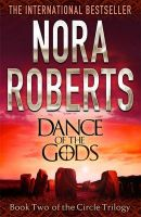 Circle Trilogy - Dance of the Gods: Book by Nora Roberts