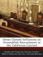 Ocean Climate Influences on Groundfish Recruitment in the California Current: Book by Jerrold Norton
