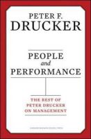 People and Performance: The Best of Peter Drucker on Management: Book by Peter F. Drucker