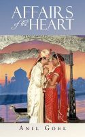 Affairs of the Heart: Book by Anil Goel
