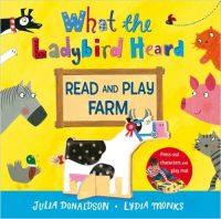 What the Ladybird Heard Read and Play Farm: Book by Julia Donaldson