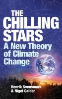 The Chilling Stars: A New Theory of Climate Change: Book by Henrik Svensmark,Nigel Calder