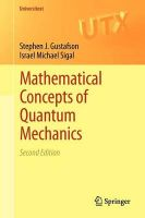 Mathematical Concepts of Quantum Mechanics: Book by Stephen J. Gustafson , Israel Michael Sigal