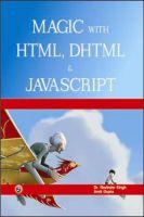 Magic with HTML, DHTML & Javascript: Book by Dr. Ravinder Singh, Amit Gupta