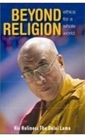 Beyond Religion : Ethics For A Whole World: Book by Dalai Lama